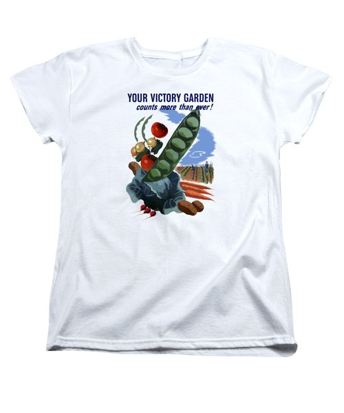 Your Victory Garden Counts More Than Ever Women's T-Shirt (Standard Cut) by War Is Hell Store