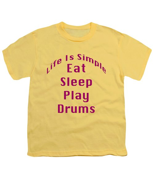 Drums Eat Sleep Play Drums 5514.02 Youth T-Shirt by M K  Miller