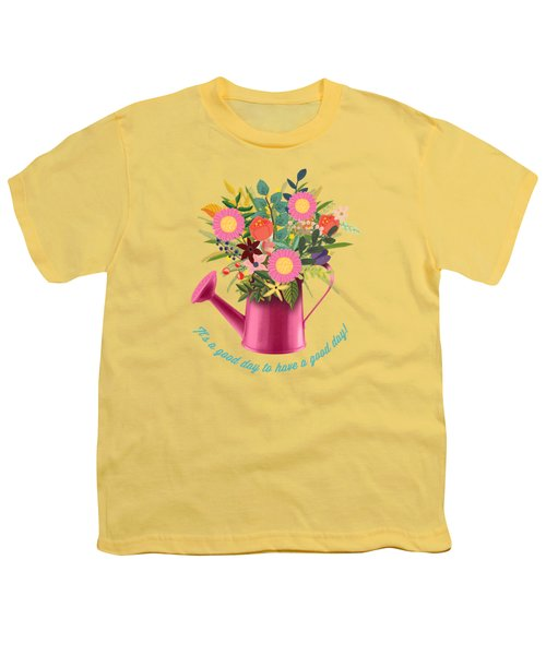It Is A Good Day To Have A Good Day Youth T-Shirt