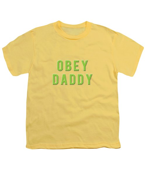 Youth T-Shirt featuring the mixed media Obey Daddy by TortureLord Art