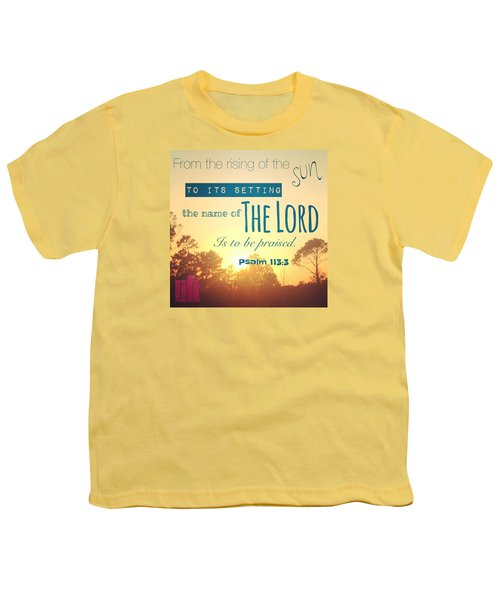 From The Rising Of The Sun Youth T-Shirt by LIFT Women's Ministry designs --by Julie Hurttgam