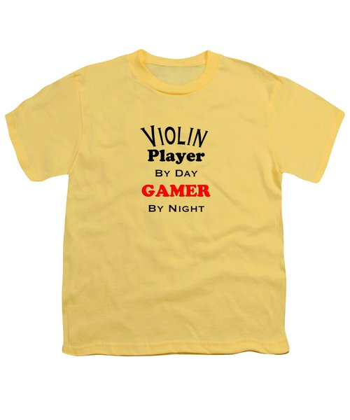 Violin Player By Day Gamer By Night 5632.02 Youth T-Shirt by M K  Miller