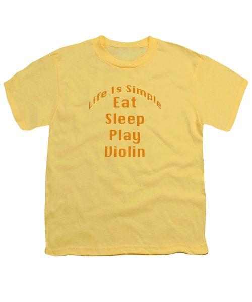 Violin Viola Eat Sleep Play Violin 5522.02 Youth T-Shirt by M K  Miller