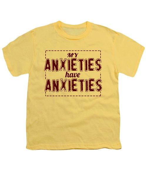 My Anxieties Youth T-Shirt