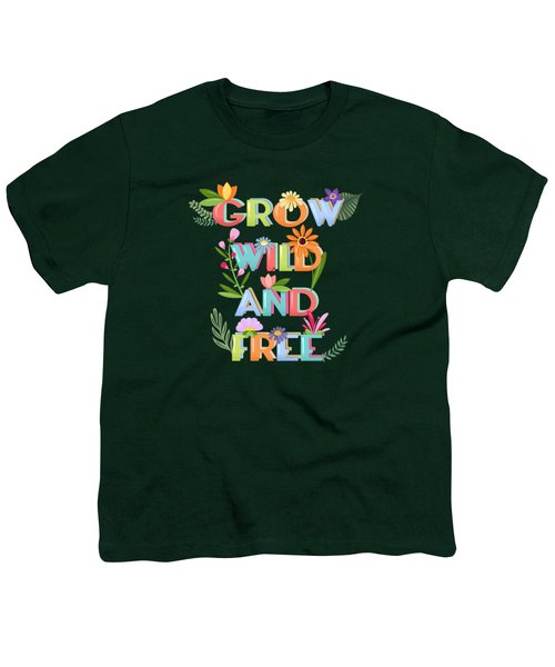 Grow Wild And Free Youth T-Shirt