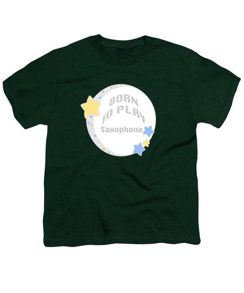 Saxophone Born To Play Saxophone 5667.02 Youth T-Shirt
