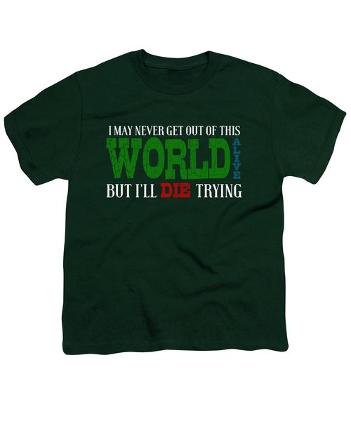 Die Trying Youth T-Shirt