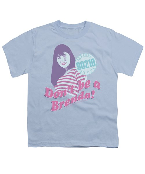 90210 - Don't Be A Brenda Youth T-Shirt by Brand A