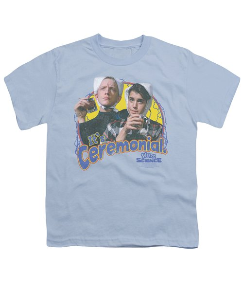 Weird Science - It's Ceremonial Youth T-Shirt by Brand A