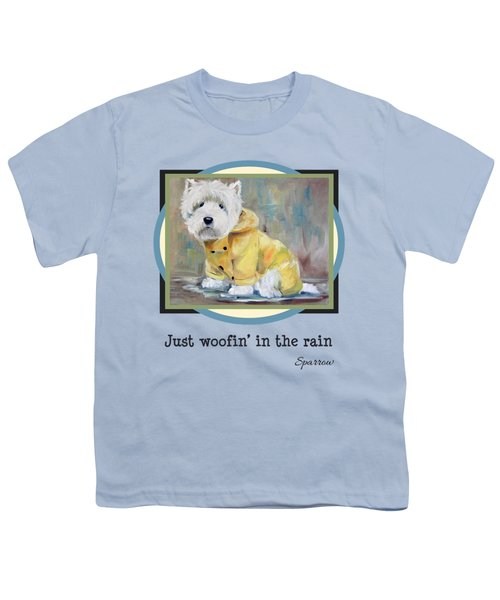 Just Woofin' In The Rain Youth T-Shirt