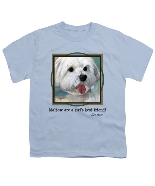 Maltese Are A Girl's Best Friend Youth T-Shirt