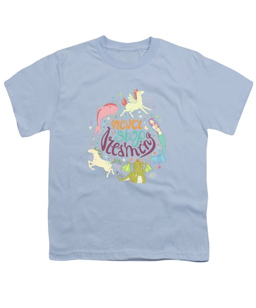 Never Stop Dreaming Youth T-Shirt