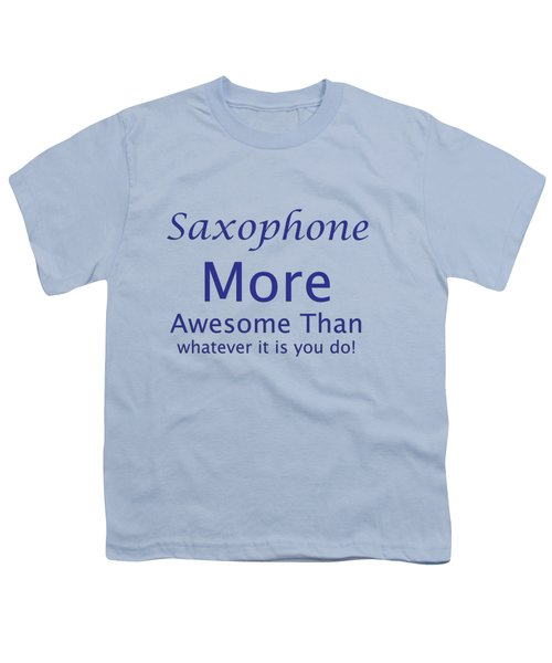 Saxophone More Awesome Than You 5553.02 Youth T-Shirt