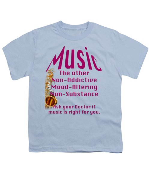 Saxophone Music Is Right For You 5494.02 Youth T-Shirt