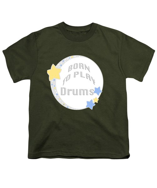 Drum Born To Play Drum 5673.02 Youth T-Shirt by M K  Miller