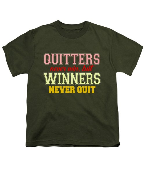 Quitters Never Quit Youth T-Shirt