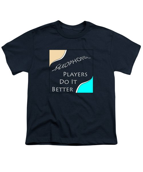 Saxophone Players Do It Better 5643.02 Youth T-Shirt by M K  Miller