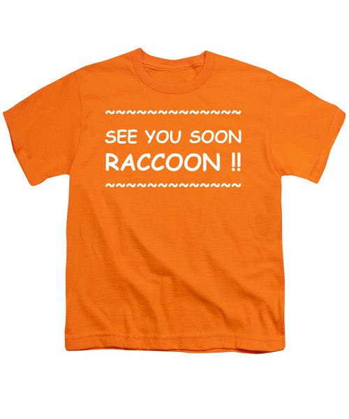 See You Soon Raccoon Youth T-Shirt by Michelle Saraswati