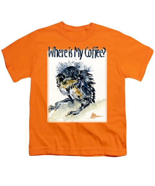 Where Is My Coffee Shirt Youth T-Shirt