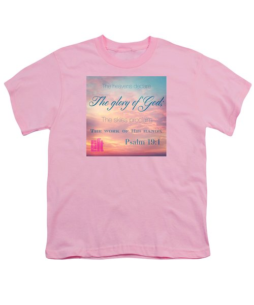 The Heavens Declare The Glory Of God Youth T-Shirt