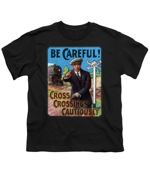 1910 Be Careful At Railroad Crossings Youth T-Shirt
