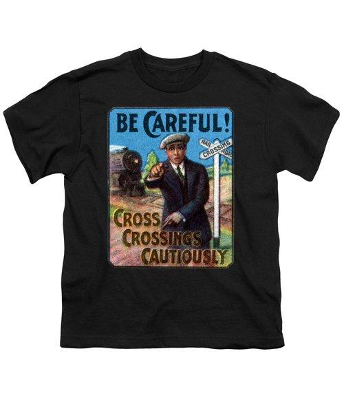 1910 Be Careful At Railroad Crossings Youth T-Shirt