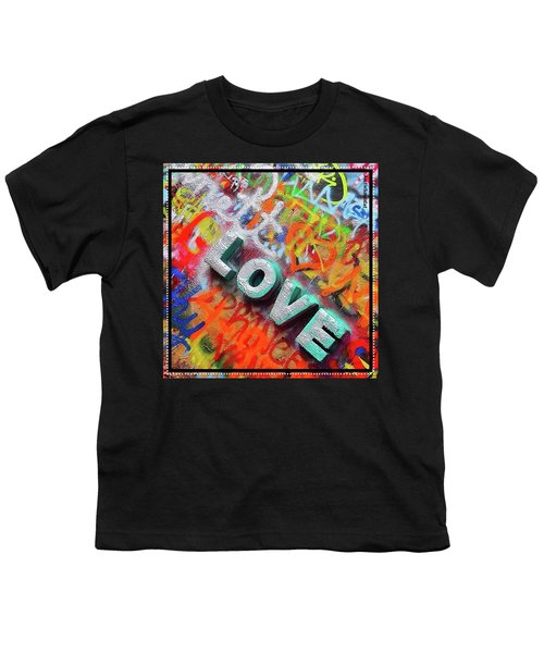 All You Need Is #love. And Maybe Youth T-Shirt