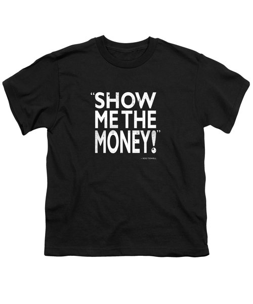 Show Me The Money Youth T-Shirt by Mark Rogan
