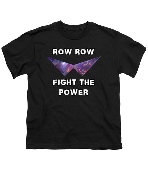 Row Row Fight The Power Youth T-Shirt