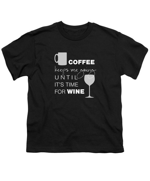 Coffee And Wine Youth T-Shirt by Nancy Ingersoll