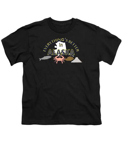 Everything's Better In Alaska Youth T-Shirt