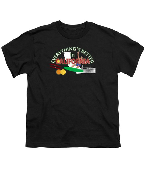 Everything's Better In California Youth T-Shirt