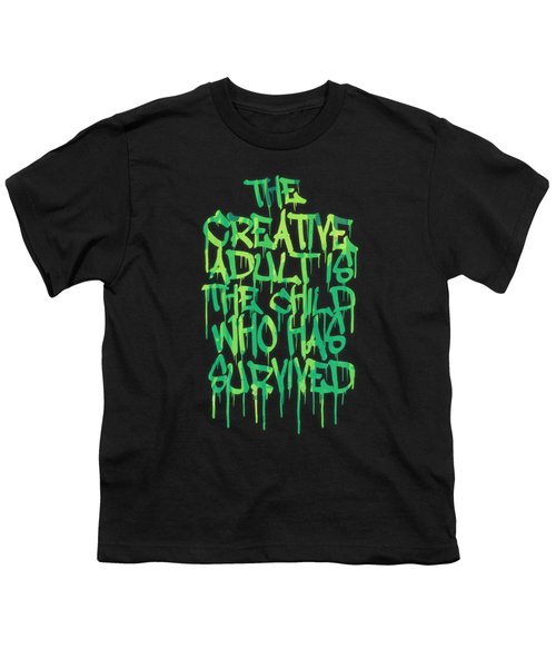 Graffiti Tag Typography The Creative Adult Is The Child Who Has Survived  Youth T-Shirt by Philipp Rietz