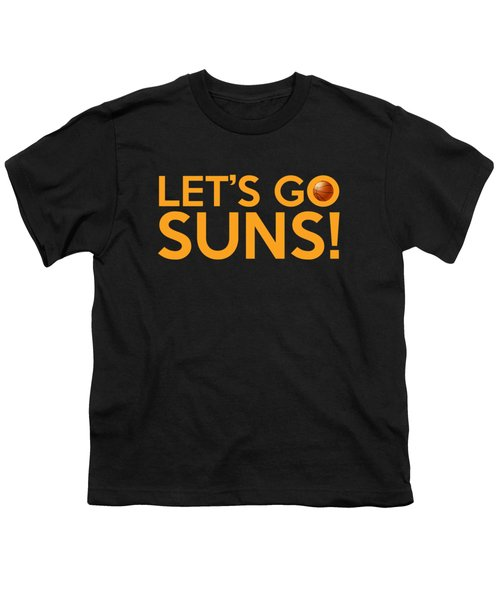 Let's Go Suns Youth T-Shirt by Florian Rodarte