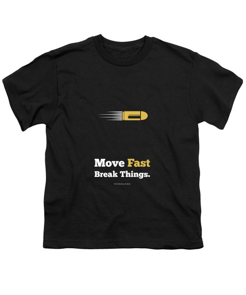 Move Fast Break Thing Life Motivational Typography Quotes Poster Youth T-Shirt by Lab No 4 - The Quotography Department