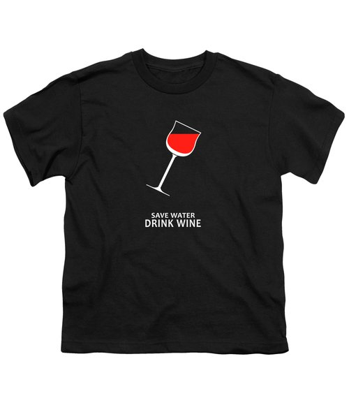 Save Water Drink Wine Youth T-Shirt