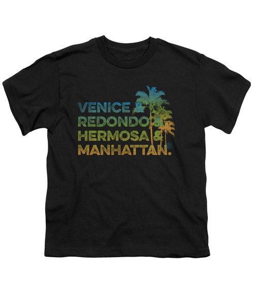 Venice And Redondo And Hermosa And Manhattan Youth T-Shirt