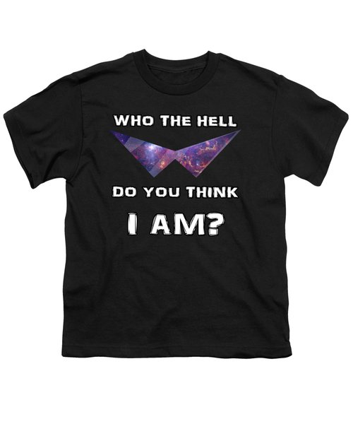 Who The Hell Do You Think I Am? Youth T-Shirt