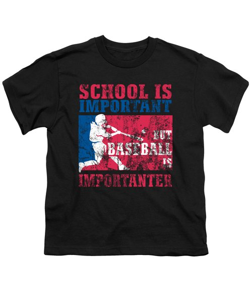 School Is Important But Baseball Is Importanter Distressed Youth T-Shirt