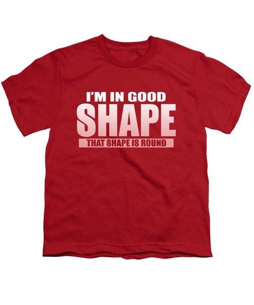 Good Shape Youth T-Shirt