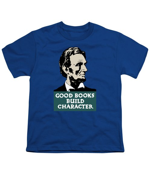 Good Books Build Character - President Lincoln Youth T-Shirt