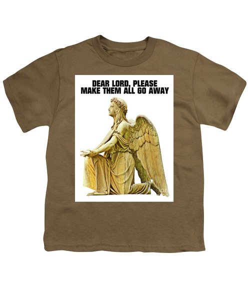 Dear Lord, Please Make Them All Go Away Youth T-Shirt by Esoterica Art Agency