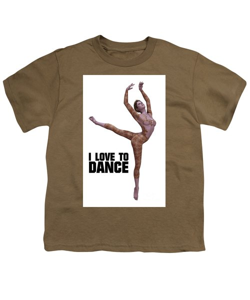 I Love To Dance Youth T-Shirt by Esoterica Art Agency