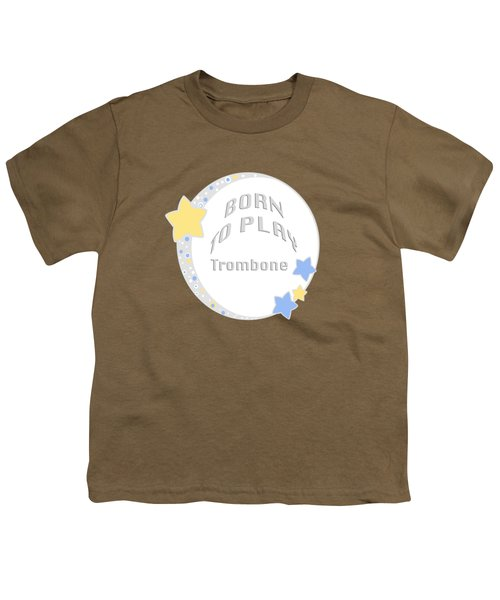 Trombone Born To Play Trombone 5675.02 Youth T-Shirt