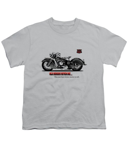 Old Indians Never Die Youth T-Shirt