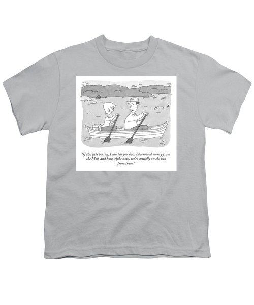 If This Gets Boring Youth T-Shirt