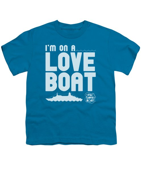 Love Boat - I'm On A Youth T-Shirt