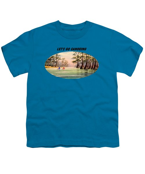 Let's Go Canoeing Youth T-Shirt by Bill Holkham