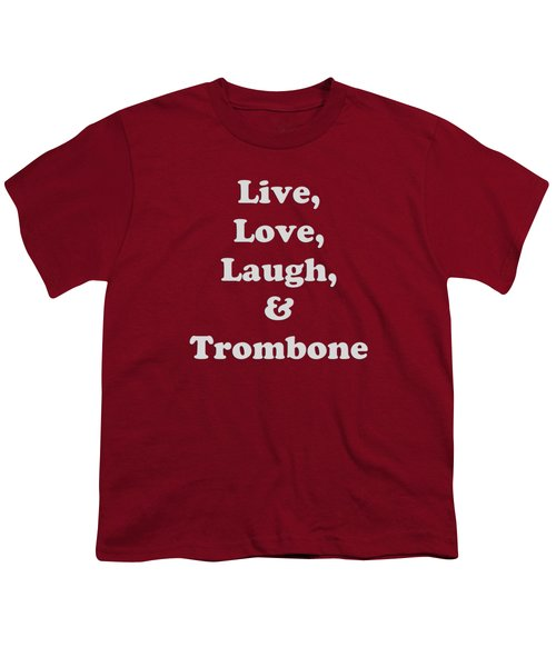 Live Love Laugh And Trombone 5607.02 Youth T-Shirt by M K  Miller