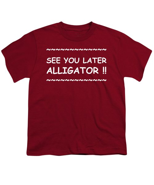 See You Later Alligator Youth T-Shirt by Michelle Saraswati